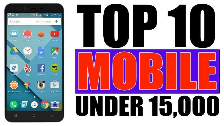 Top 10 mobiles under 15000